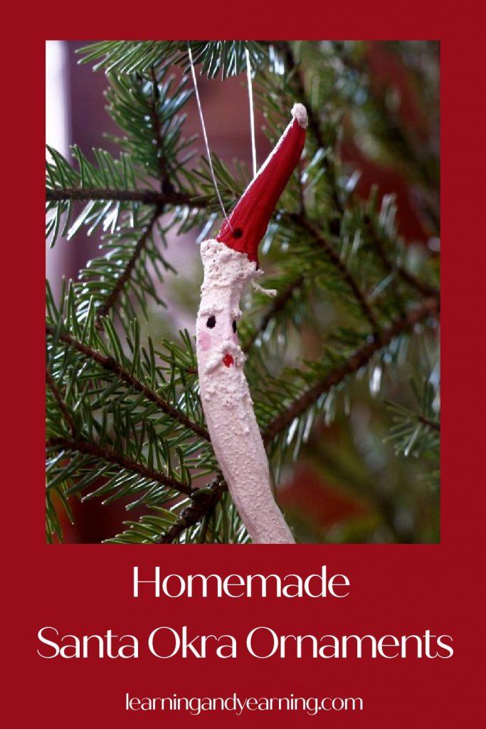 Homemade Santa okra ornaments!