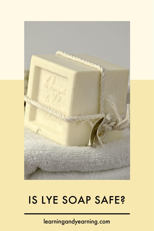 is lye soap safe?