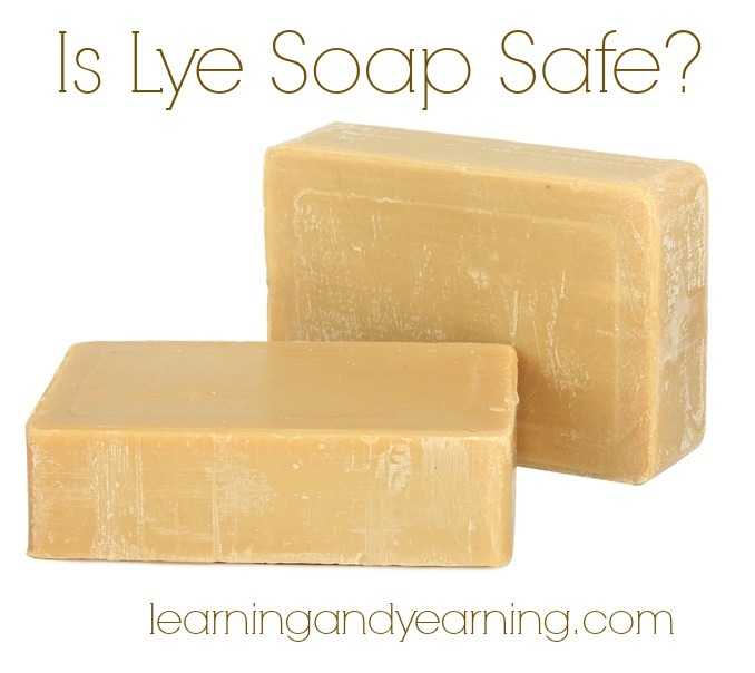 Is Lye Soap Safe?