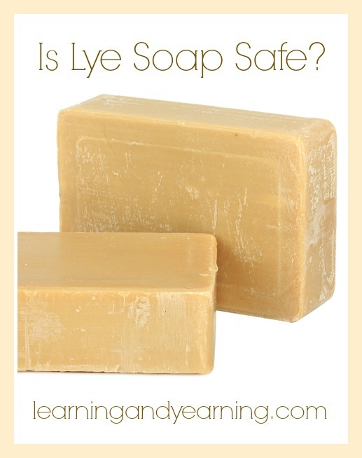 Is Lye Soap Safe? Find out from learningandyearning.com