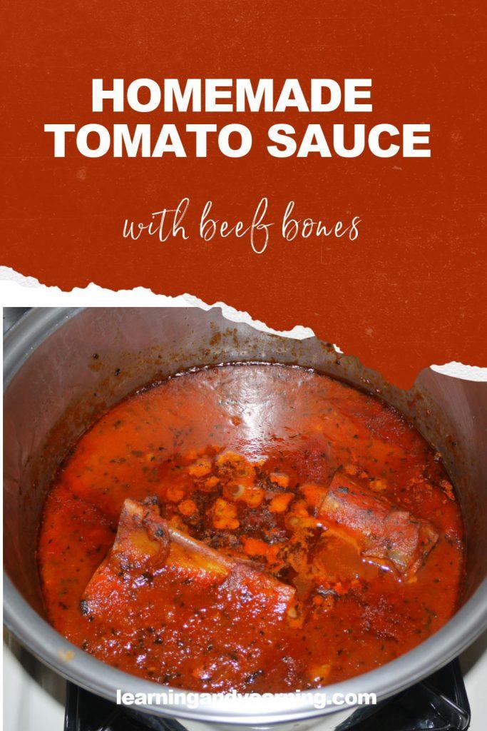 Homemade tomato sauce with beef bones!