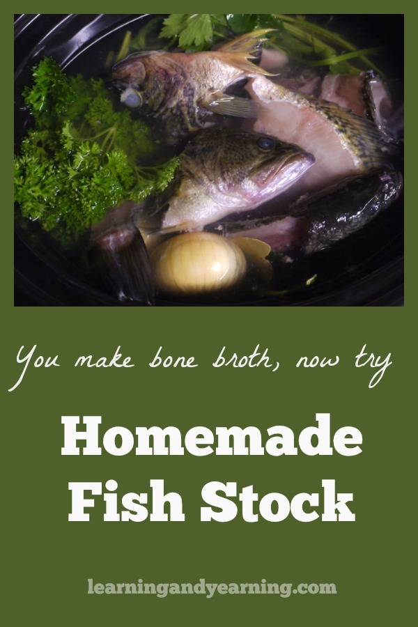 You already know how to make bone broth. It's time to try fish stock made from the carcasses and heads of fresh fish. If there's a fisherman in your family, you're in luck. #fishstock #fishrecipes #fish