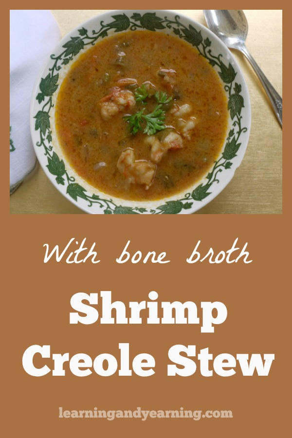 Don't let the word stew in the title of this real food recipe fool you. Shrimp Creole Stew is perfect for company, and will please the most discriminating taste. And it's made with delicious and nutritious bone broth. #shrimp #realfood #recipe #bonebroth