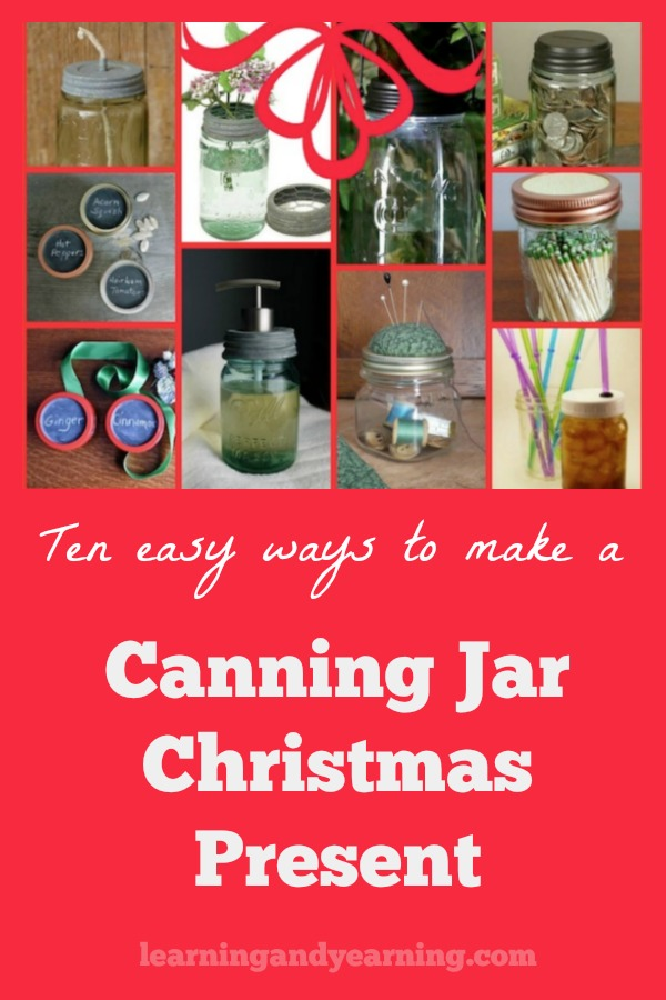 Are you looking for a simple Christmas present that will be sure to please? Here are ten easy ways to turn a canning jar into a Christmas present. #masonjar #canningjar #Christmas