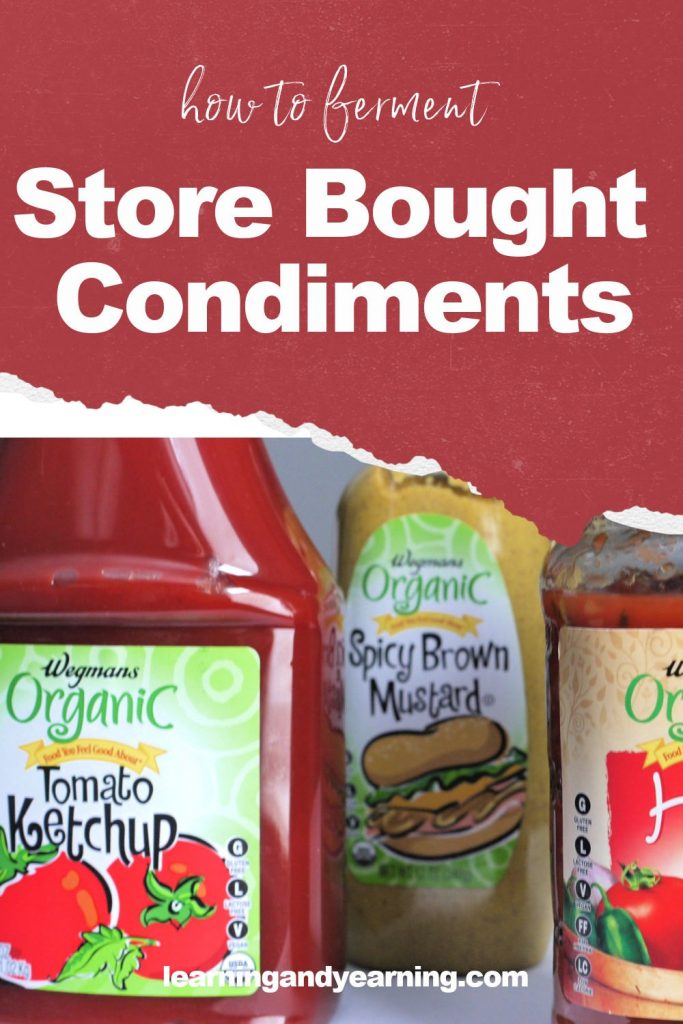 How to ferment store-bought condiments!