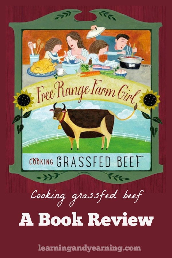 "Cooking grass-fed beef requires learning to cook a little differently than grain-fed beef. In ""Free Range Farm Girl: Cooking Grassfed Beef"" you'll learn the tricks."