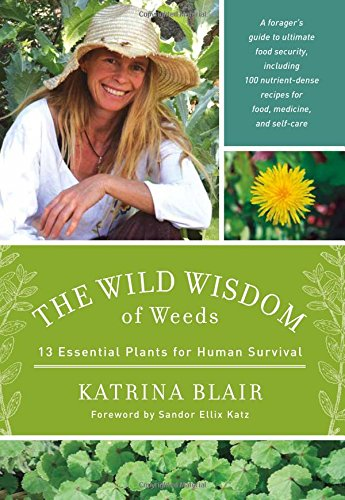 Katrina Blair, author of The Wild Wisdom of Weeds, takes foraging seriously and has been doing so all her life. But this book is not about all the hundreds of plants she knows and loves. This book is about 13 of them. All of them weeds. And her premise is that humans could survive on these 13 weeds for food, medicine, and even some fiber.