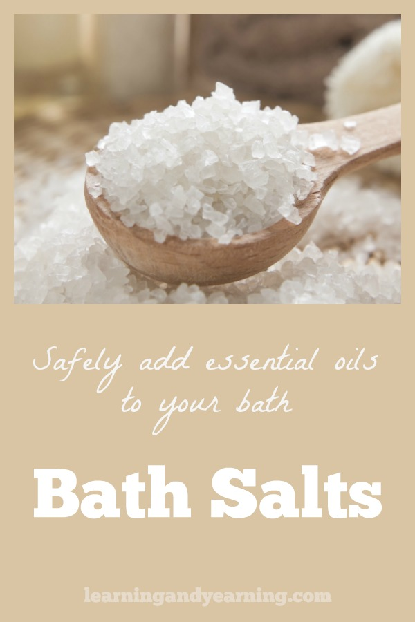 Improperly used, essential oils can burn your skin. But, by adding the oils to homemade bath salts, you can use them safely.