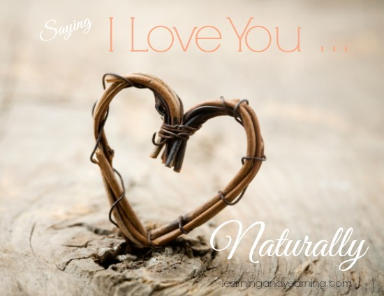 "Saying ""I Love You"" naturally and simply is more your style, isn't it? Here are a few ideas to get you started!"