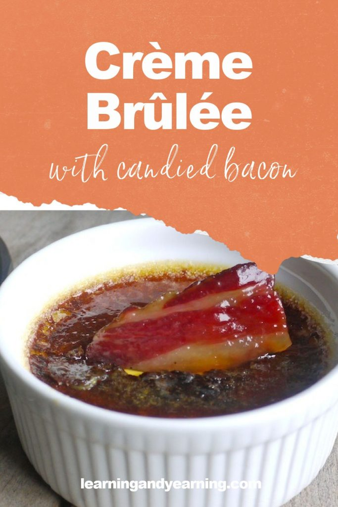 Make your own crème brûlée with candied bacon!