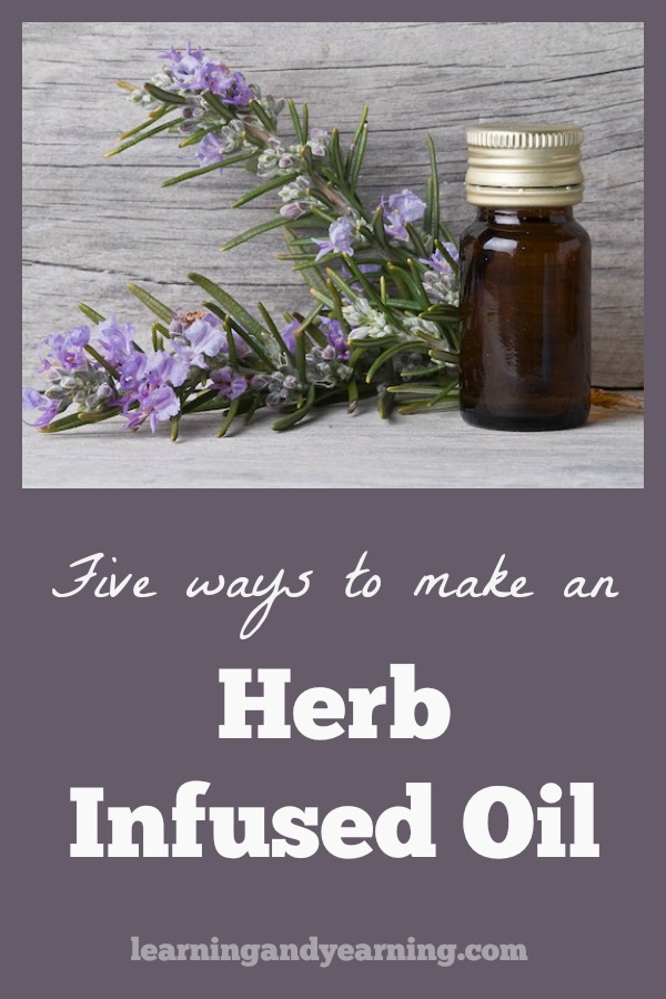 Learn 5 simple ways to make an herb infused oil for medicinal use, and why you should!