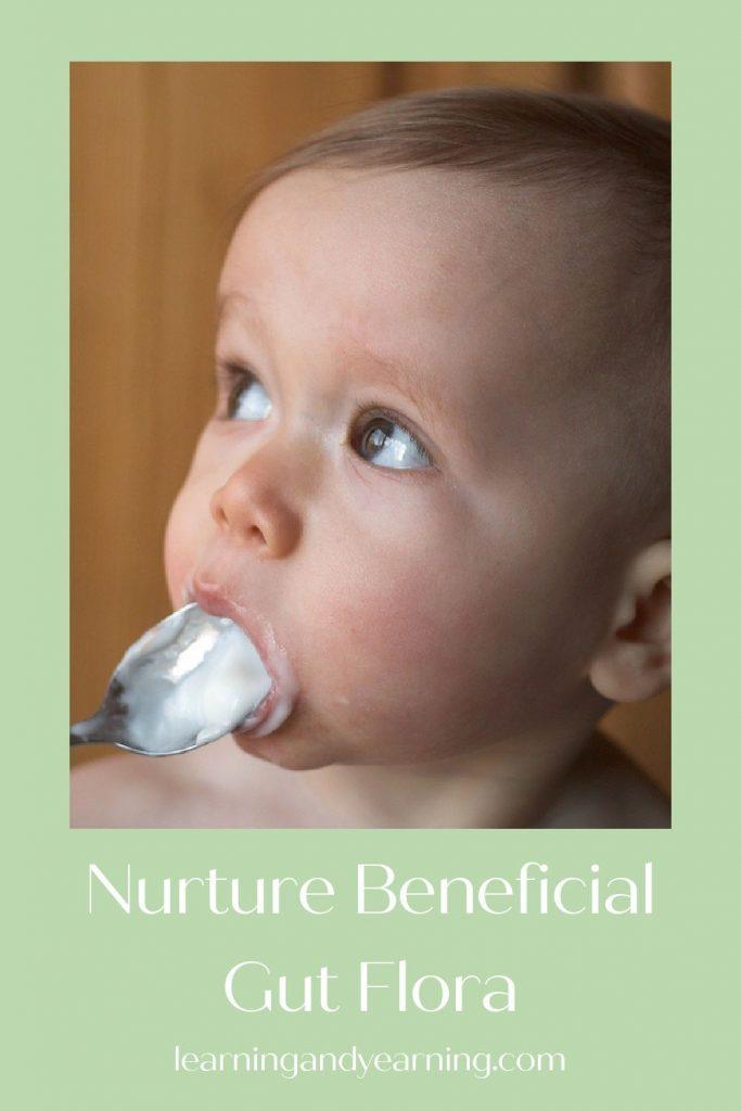 Ways to nurture beneficial gut flora!