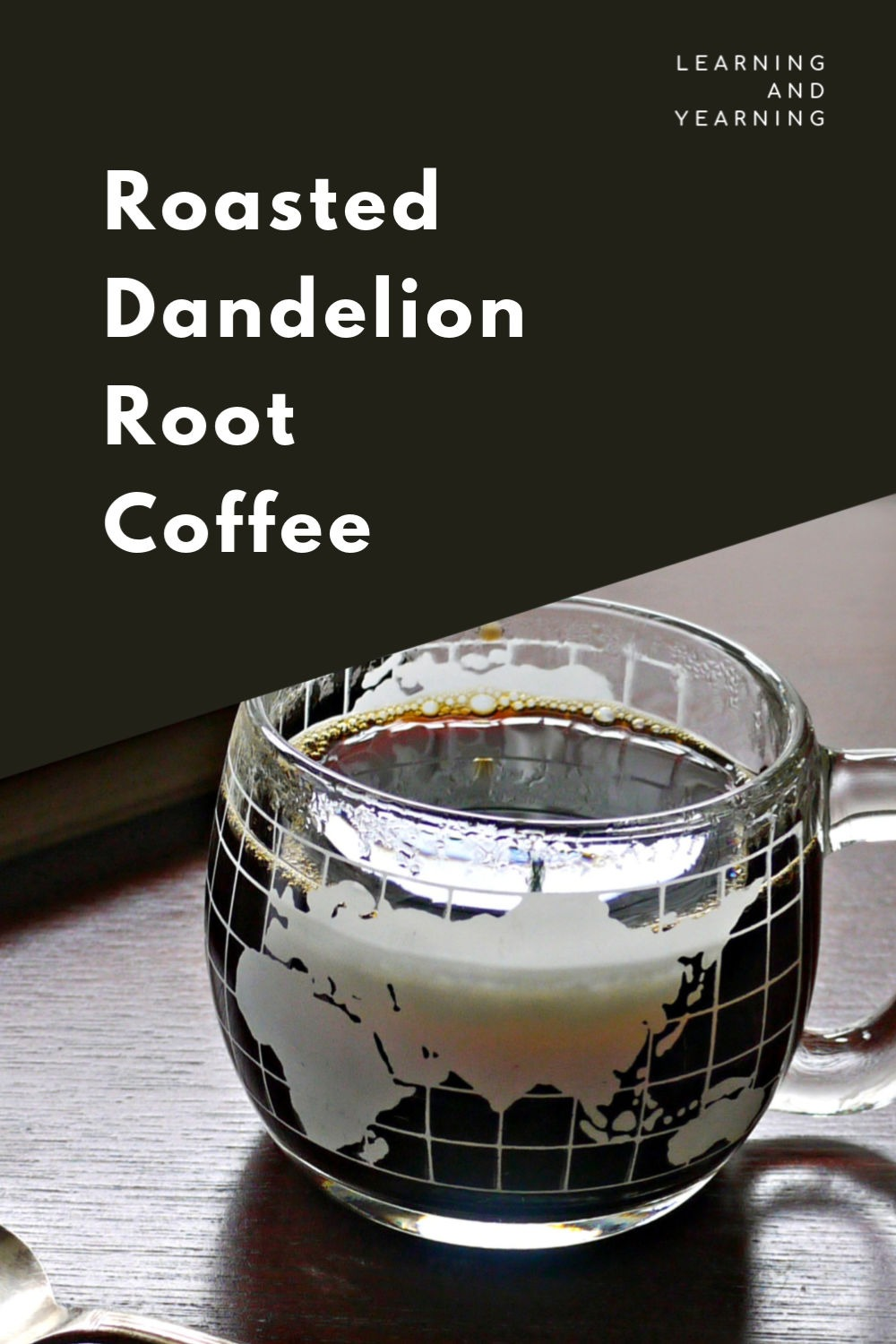Roasted dandelion root coffee!
