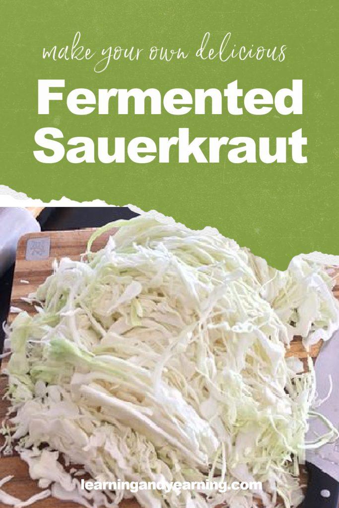 Make your own delicious fermented sauerkraut!