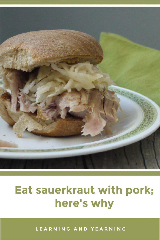 Eat sauerkraut with pork; here's why!