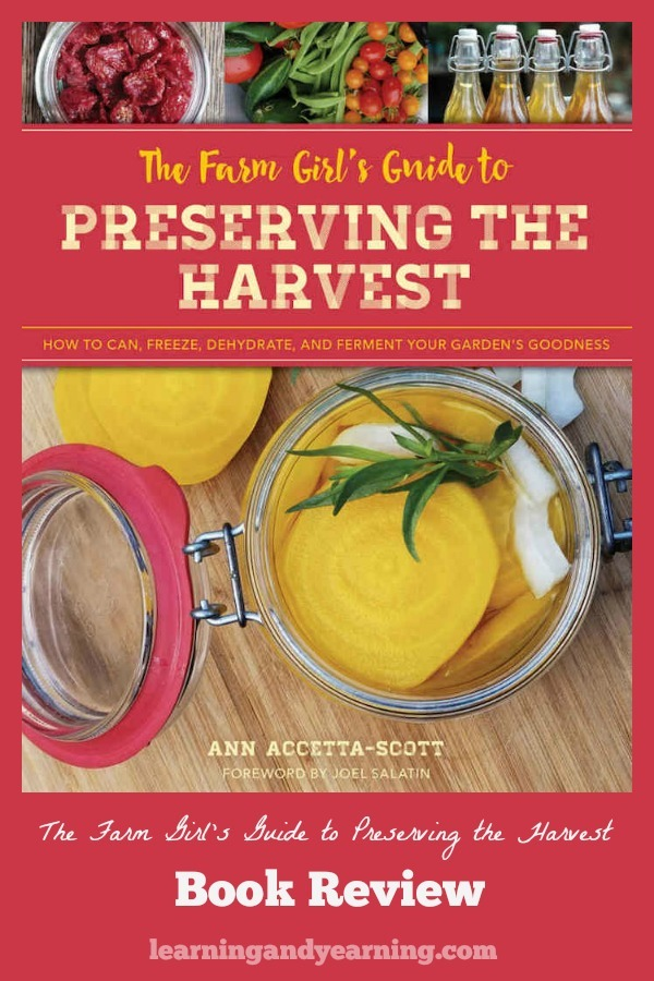 Is one of your goals learning to preserve the harvest? If so, Ann Accetta-Scott's book, 'The Farm Girl's Guide to Preserving the Harvest' is a must-have. #preservingtheharvest